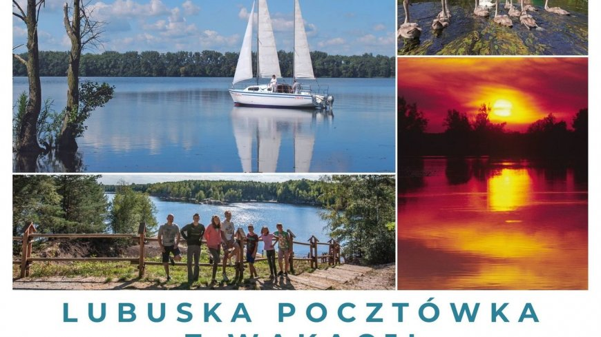 Pocztówka złożona z kolaży zdjęć. Żaglówka na wodzie, ludzie stojący nad jeziorem lub zalewem, zachód słońca i kaczki pływające w stawie. Napis: lubuska pocztówka z wakacji.