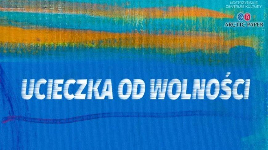 Grafika przedstawia imitację płótna - niebieskie tło z żółtymi elementami oraz napis: Ucieczka od wolności.