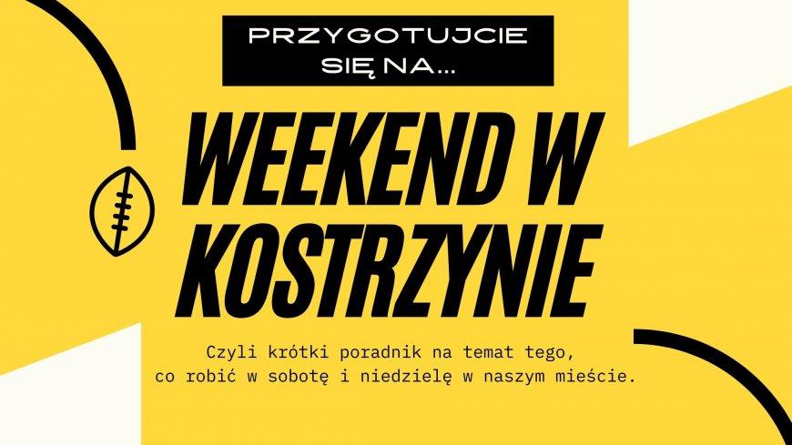 """Plansza z napisem """"Przygotujcie się na... Weekend w Kostrzynie. Czyli krótki poradnik na temat tego, co robić w sobotę i niedzielę w naszym mieście."""""""