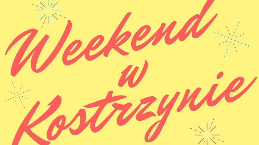 """Grafika z napisem """"Weekend w Kostrzynie"""""""